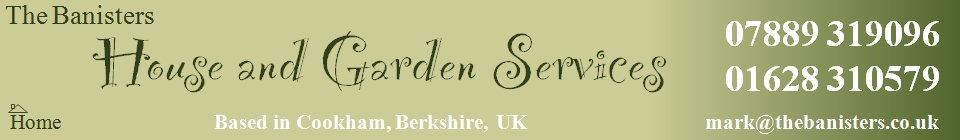 The Banisters - House and Garden Services - based in Cookham, Berkshire